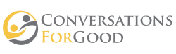 Conversations for Good